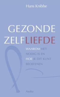 Gezonde Zelfliefde - boek van Hans Knibbe